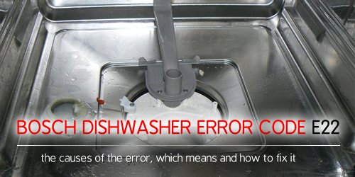 Bosch dishwasher error code e22
