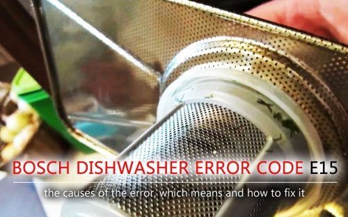 Bosch dishwasher error code e15 500x312g what is the reason for the appearance of the e15 error of the bosch dishwasher what does it mean publicscrutiny Gallery