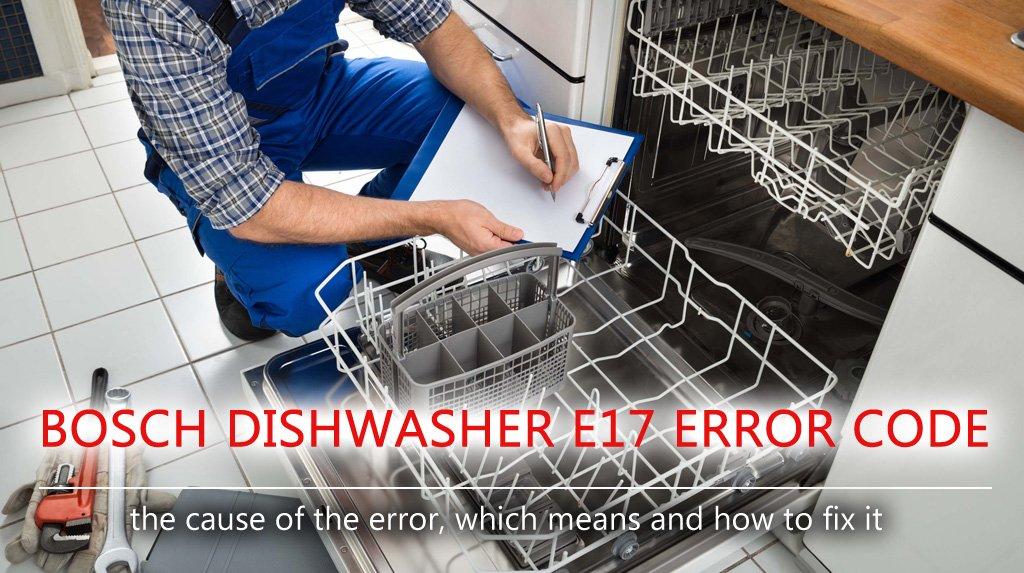 Bosch dishwasher e17 error code