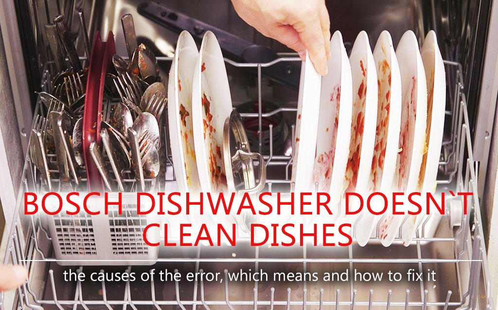 Bosch dishwasher doesn`t clean dishes