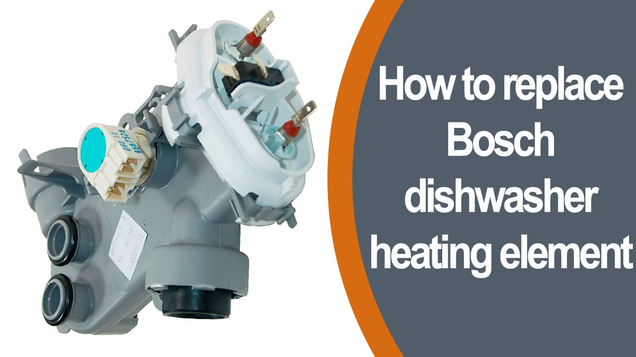 How replace Bosch dishwasher heating element-min