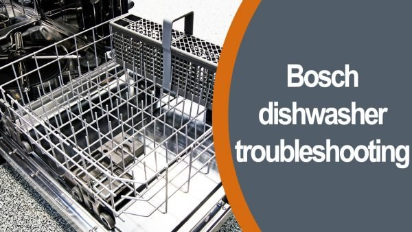 Bosch dishwasher troubleshooting