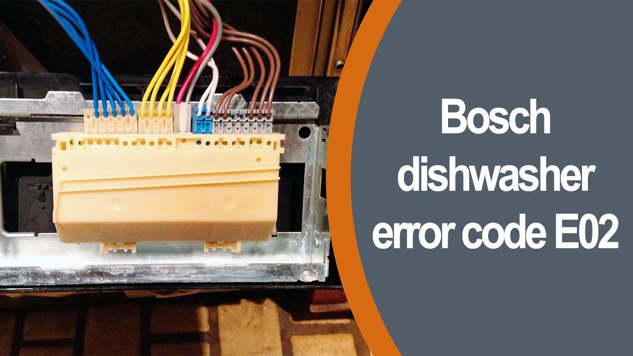 Bosch dishwasher error code e02