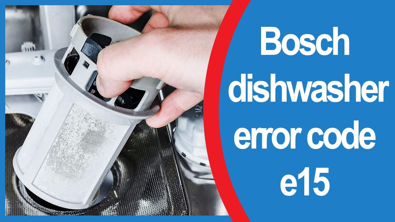 Bosch Dishwasher Error Code E15